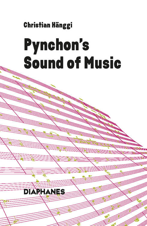 Christian Hänggi: Pynchon's Sound of Music