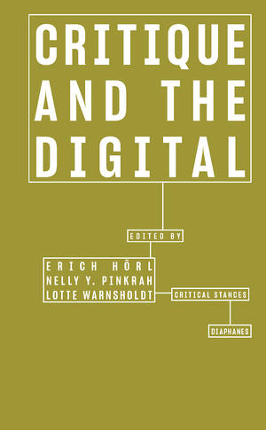 Erich Hörl (ed.), Nelly Y. Pinkrah (ed.), ...: Critique and the Digital