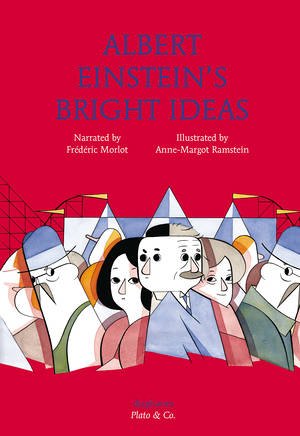Frédéric Morlot, Anne-Margot Ramstein: Albert Einstein's Bright Ideas