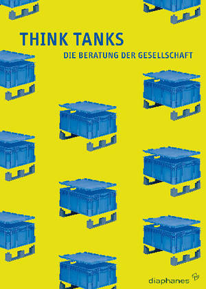 Thomas Brandstetter (ed.), Claus Pias (ed.), ...: Think Tanks