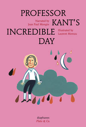 Jean Paul Mongin, Laurent Moreau: Professor Kant's Incredible Day