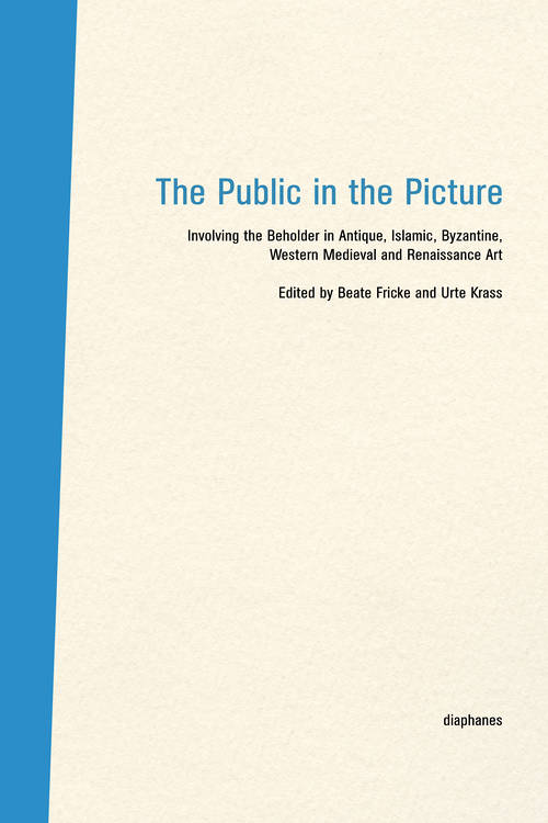 Beate Fricke (ed.), Urte Krass (ed.): The Public in the Picture / Das Publikum im Bild