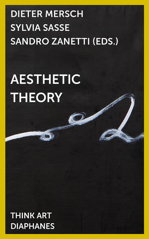 Dieter Mersch (ed.), Sylvia Sasse (ed.), ...: Aesthetic Theory